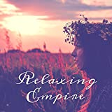 Relaxing Empire – Ambient New Age Music, Serenity Sounds for Relaxation, Deep Sleep