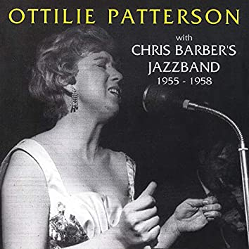 Ottilie Patterson with Chris Barber's Jazz Band: 1955 - 1958