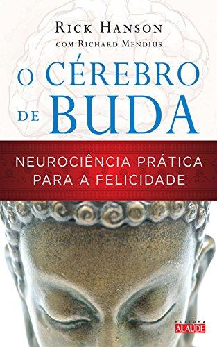 O Cérebro de Buda: Neurociência prática para a felicidade