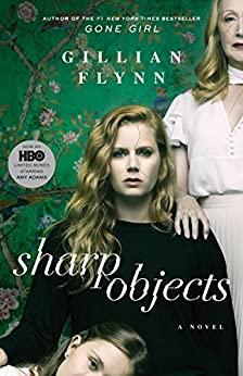 Sharp Objects: A Novel by [Gillian Flynn]