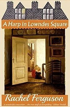 A Harp in Lowndes Square by [Rachel Ferguson]