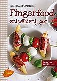 Fingerfood - schwäbisch gut: Tapas aus dem Ländle