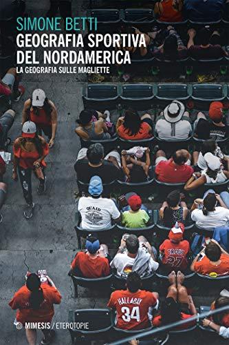 Geografia sportiva del nordamerica: La geografia sulle magliette (Italian Edition)