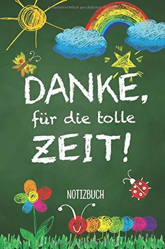 Danke für die tolle Zeit: Notizbuch als Kindergarten Abschiedsgeschenk | Geschenke für Erzieherin, Erzieher, Tagesmutter oder Kindergärtner