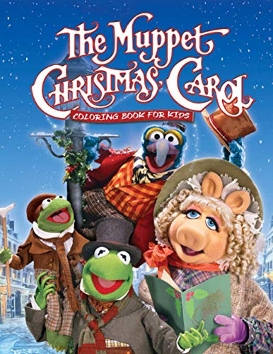 The Muppet Christmas Carol Coloring Book For Kids: Amazing Coloring Book For Kids! To Relax And Relieve Stress By Through Coloring 21 Images Of The Muppet Christmas Carol TV