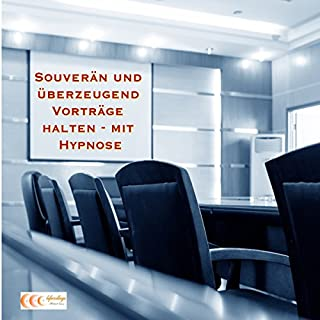 Souverän und überzeugend Vorträge halten - mit Hypnose Titelbild