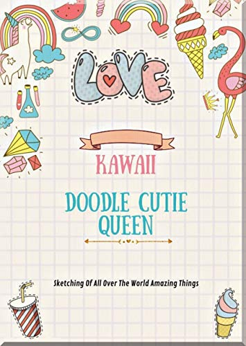 Kawaii Doodle Cutie Queen Sketching Of All Over The World Amazing Things (English Edition)