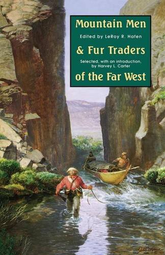 Compare Textbook Prices for Mountain Men and Fur Traders of the Far West: Eighteen Biographical Sketches  ISBN 9780803272101 by LeRoy R. Hafen,Harvey L. Carter