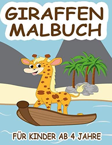 Giraffen Malbuch für Kinder ab 4 Jahre: Du magst Giraffen? Die lustigen Giraffen warten nur darauf, von dir ausgemalt zu werden - Entdecke die Welt von lustigen Giraffen