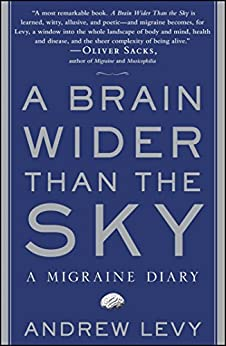A Brain Wider Than the Sky: A Migraine Diary by [Andrew Levy]