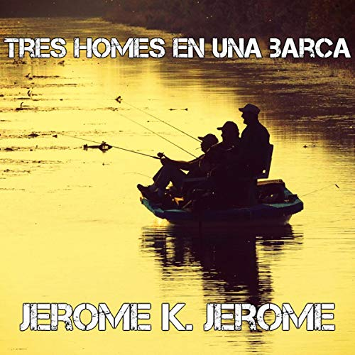 『Tres homes en una barca [Three Men in a Boat] (Audiolibro en catalán)』のカバーアート
