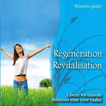 Régénération, revitalisation (Libérez vos tensions, retrouvez toute votre vitalité)