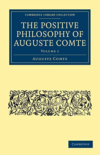 The Positive Philosophy of Auguste Comte: Volume 1 (Cambridge Library Collection - Science and Religion)