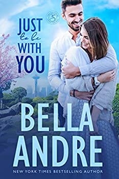 Just To Be With You  Seattle Sullivans   The Sullivans Book 12