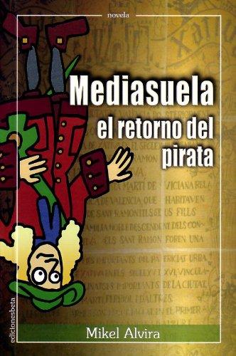 Mediasuela, el retorno del pirata de Mikel Alvira