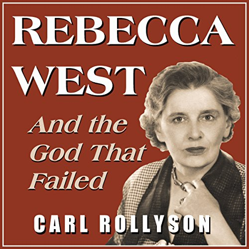 Rebecca West and the God That Failed: Essays audiobook cover art