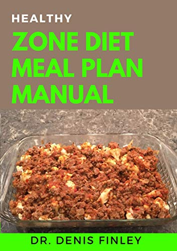 Healthy Zone Diet Meal Plan Manual 60 Meal Recipes For Weight Loss Bodybuilding And Healthy Living Kindle Edition By Finley Dr Denise Health Fitness Dieting Kindle Ebooks Amazon Com