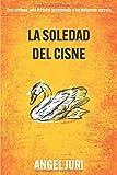 La Soledad Del Cisne: Tres amigas, una fortuna inesperada y un peligroso secreto