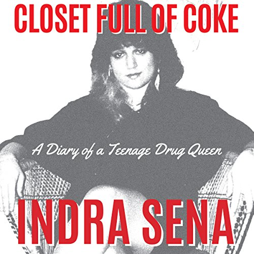Closet Full of Coke: A Diary of a Teenage Drug Queen audiobook cover art
