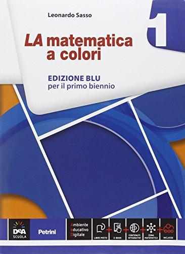 La matematica a colori. Ediz. blu. Per le Scuole superiori. Con e-book. Con espansione online (Vol. 1)