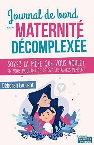Journal de bord d'une maternité décomplexée