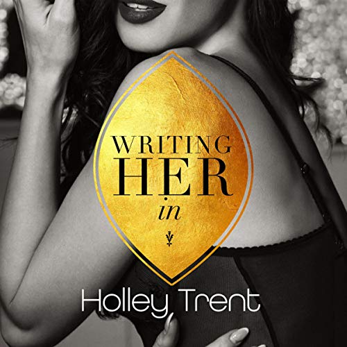 Writing Her In     Plot Twist, Book 1              De :                                                                                                                                 Holley Trent                               Lu par :                                                                                                                                 Natalie Eaton,                                                                                        Sean Crisden,                                                                                        Lila Winters                      Durée : 7 h et 18 min     Pas de notations     Global 0,0