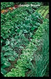The Effective Guide To Plant Rotation: Advice On Planting, Growing and Cover Cropping To Replenish Soil Nutrients