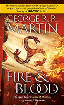 Fire & Blood (A Song of Ice and Fire Book 1) by [George R. R. Martin, Doug Wheatley]