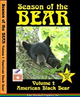 Season of the Bear, Volume 1: American Black Bear