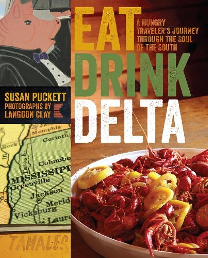 そこ忘れる黒くするEat Drink Delta: A Hungry Traveler's Journey through the Soul of the South (English Edition)