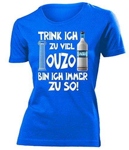 Trink ich zu viel Ouzo bin ich immer zu so Saufen Sauf Griechenland geschenke Lustig Sprüche Geburtstag Damen Frauen t shirt tshirt t-shirt Grieche-n greece Griechisch kreta geschenkidee Party grieche