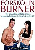 Forskolin Burner - The Coleus Forskohlii Revolution: Ancient Belly Blaster Or Muscle In A Bottle? (English Edition)