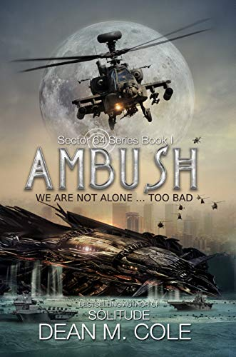 Ambush: A Military SciFi Thriller (Sector 64 Book One) by [Dean M. Cole]