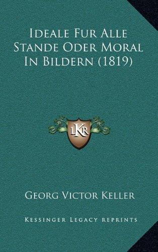 Ideale Fur Alle Stande Oder Moral in Bildern (1819)