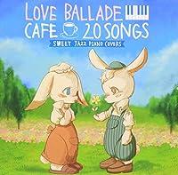 カフェで流れるラブバラード20SWEET JAZZ PIANO COVERS
