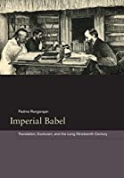 Imperial Babel: Translation, Exoticism, and the Long Nineteenth Century