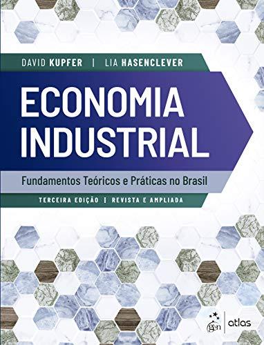 Economia Industrial - Fundamentos Teóricos e Práticas no Brasil