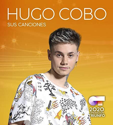 Operación Triunfo 2020: Hugo Cobo. Sus Canciones