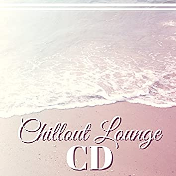 Chillout Lounge CD - Best Chillout & Lounge Music Compilation 2018
