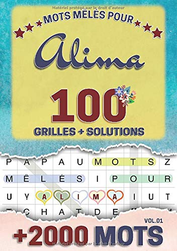 Mots mêlés pour Alima: 100 grilles avec solutions, +2000 mots cachés, prénom personnalisé Alima | Cadeau d'anniversaire pour femme, maman, sœur, fille, enfant | Petit Format A5 (14.8 x 21 cm)