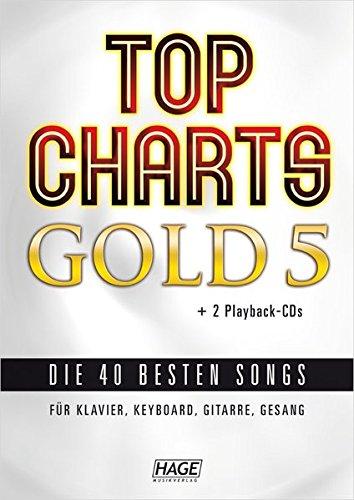 Top Charts Gold 5 (mit 2 CDs): Das Spiel- und Singbuch für Klavier, Keyboard, Gitarre oder Gesang (Top Charts Gold / Die 40 besten Songs für Klavier, Keyboard, Gitarre und Gesang)