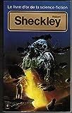 Robert Sheckley Le livre d'or de la science-fiction anthologie