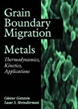 Grain Boundary Migration in Metals: Thermodynamics, Kinetics, Applications (Materials Science & Technology) by Gunter Gottstein (1999-06-17) -