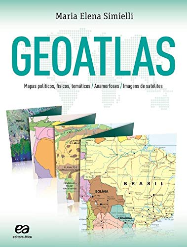 Geoatlas: Mapas políticos, físicos, temáticos, anamorfoses e imagens de satélites