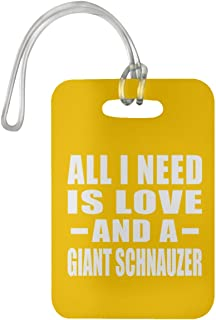 All I Need is Love and A Giant Schnauzer - Luggage Tag Bag-gage Suitcase Tag Durable - Dog Cat Owner Lover Memorial Athletic Gold Birthday Anniversary Valentine's Day Easter