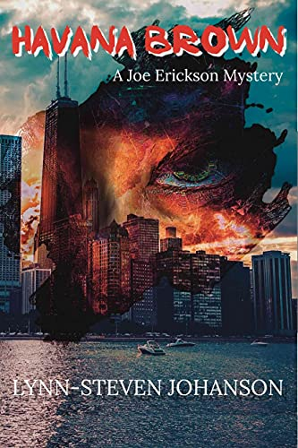 Havana Brown: A Joe Erickson Mystery by [Lynn-Steven Johanson]