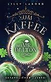 Zum Kaffee bei Mr. Dalton: Gefährlicher Zauber! (Die Asperischen Magier 2)
