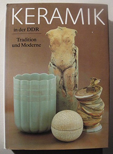 Keramik in der DDR. Tradion und Moderne.