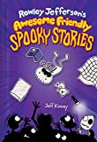 Rowley Jefferson's Awesome Friendly Spooky Stories (Diary of an Awesome Friendly Kid #3)