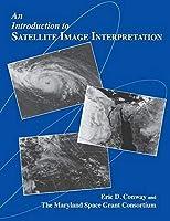 An Introduction to Satellite Image Interpretation
